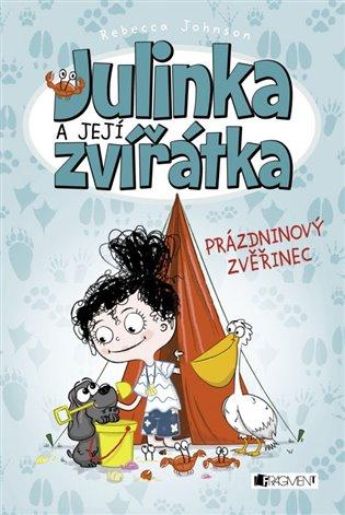 Julinka a její zvířátka – Prázdninový zvěřinec - Rebecca Johnson | Booksquad.ink