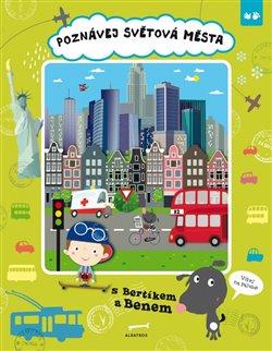 Obálka titulu Poznávej světová města s Bertíkem a Benem