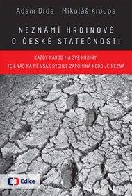 Neznámí hrdinové - o české statečnosti