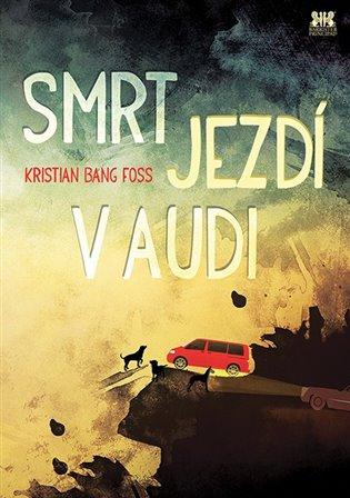 Smrt jezdí v audi - Kristian Bang Foss   Booksquad.ink