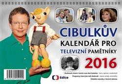 Obálka titulu Cibulkův kalendář pro televizní pamětníky 2016