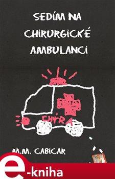 Obálka titulu Sedím na chirurgické ambulanci