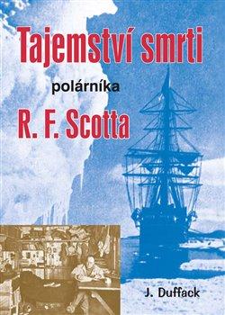 Obálka titulu Tajemství smrti polárníka R. F. Scotta
