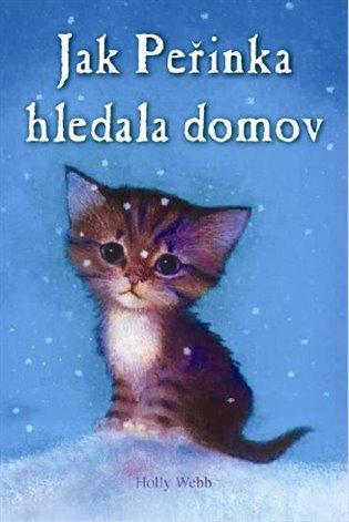Jak Peřinka hledala domov - Holly Webb   Booksquad.ink