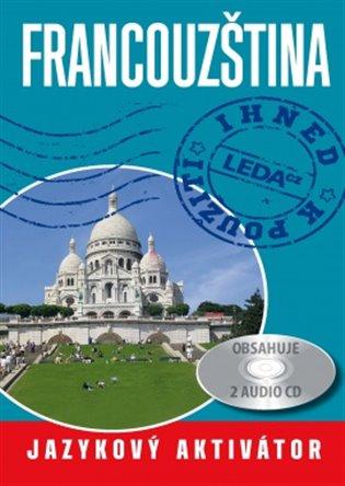 Francouzština ihned k použití:Jazykový aktivátor + 2 CD - Jarmila Janešová,   Booksquad.ink