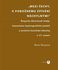 Obálka titulu Mezi Čechy, k pobožnému zpívání náchylnými