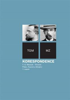 Obálka titulu Korespondence T.G. Masaryk - Slované, Poláci, Rusové a Ukrajinci
