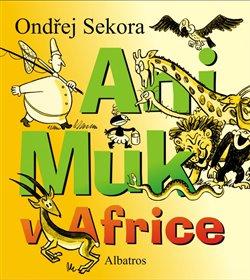 Obálka titulu Ani Muk v Africe