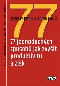 Obálka titulu 77 jednoduchých způsobů jak zvýšit produktivitu a zisk