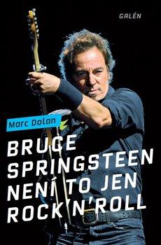 Obálka titulu Bruce Springsteen - Není to jen rock´n´roll