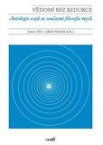 Vědomí bez redukce (Antologie esejů ze současné filosofie mysli) - obálka