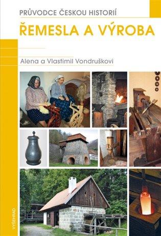 Řemesla a výroba:Základní encyklopedická příručka do každé knihovny - Vlastimil Vondruška, | Booksquad.ink