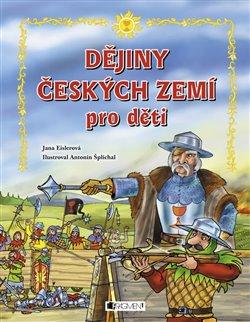 Obálka titulu Dějiny českých zemí pro děti
