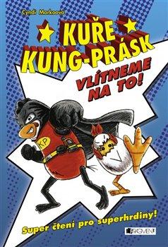 Obálka titulu Kuře Kung-Prásk – Vlítneme na to!