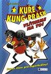 Obálka knihy Kuře Kung-Prásk – Vlítneme na to!