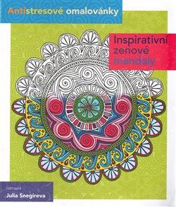 Obálka titulu Antistresové omalovánky - inspirativní zenové mandaly