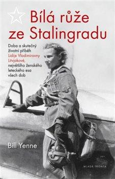 Obálka titulu Bílá růže ze Stalingradu