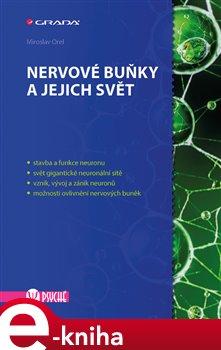 Obálka titulu Nervové buňky a jejich svět