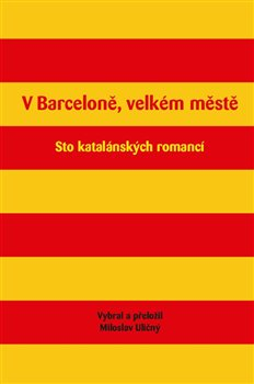 V Barceloně, velkém městě. Sto katalánských romancí