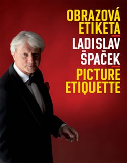 Obrazová etiketa. Picture Etiquette - Ladislav Špaček