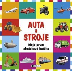 Moje první obrázková knížka – Auta a stroje - Ondřej Kolčiter