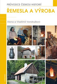 Řemesla a výroba. Základní encyklopedická příručka do každé knihovny - Vlastimil Vondruška, Alena Vondrušková