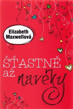 Šťastně až navěky - Elisabeth Maxwell
