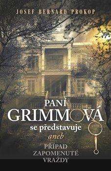 Obálka titulu Paní Grimmová se představuje aneb Případ zapomenuté vraždy