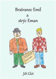 Bratranec Emil a strýc Eman