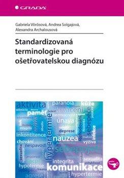 Obálka titulu Standardizovaná terminologie pro ošetřovatelskou diagnózu