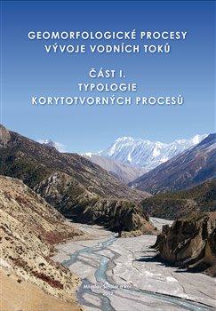 Obálka titulu Geomorfologické procesy vývoje vodních toků