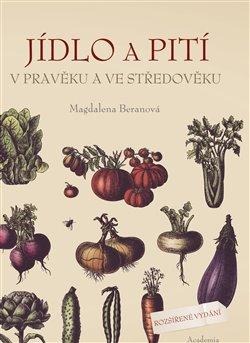 Obálka titulu Jídlo a pití v pravěku a ve středověku
