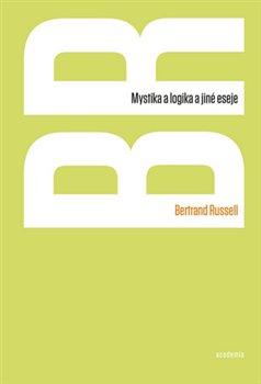 Obálka titulu Mystika  a logika a jiné eseje