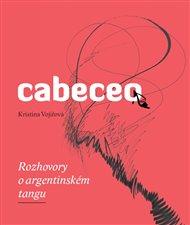 Cabeceo - Rozhovory o argentinském tangu
