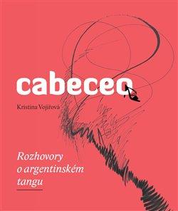 Obálka titulu Cabeceo - Rozhovory o argentinském tangu