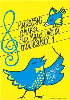 Obálka titulu Hudební nauka pro malé i větší muzikanty 1