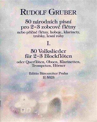 50 národních písní I. díl:50 Volkslieder für 2-3 Blockflöten - Stanislav Gruber | Booksquad.ink