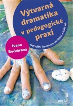 Obálka titulu Výtvarná dramatika v pedagogické praxi