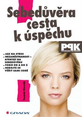 Sebedůvěra – cesta k úspěchu - Tomáš Novák | Booksquad.ink