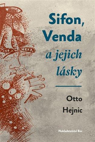 Sifon, Venda a jejich lásky - Otto Hejnic | Booksquad.ink