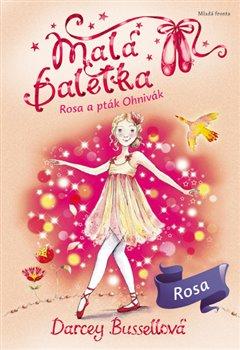 Obálka titulu Malá Baletka - Rosa a pták Ohnivák