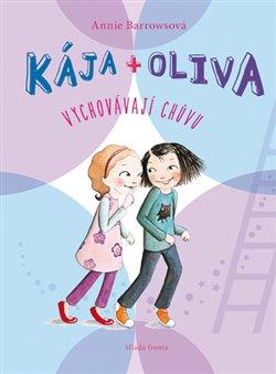 Obálka titulu Kája + Oliva vychovávají chůvu