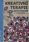 Obálka knihy Kreativní terapie - Antistresové omalovánky