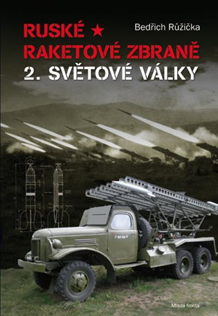 Ruské raketové zbraně 2. světové války - Bedřich Růžička | Booksquad.ink