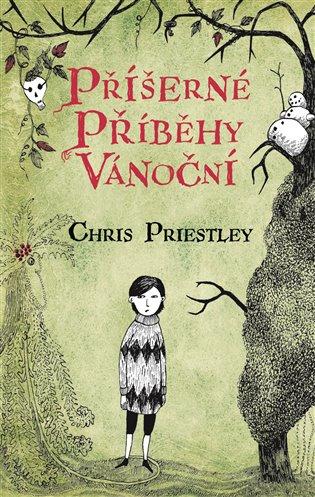 Příšerné příběhy vánoční - Chris Priestley | Booksquad.ink