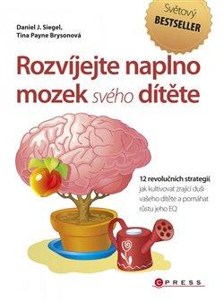 Obálka titulu Rozvíjejte naplno mozek svého dítěte