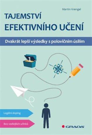 Tajemství efektivního učení:Dvakrát lepší výsledky s polovičním úsilím - Martin Krengel | Booksquad.ink