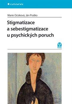 Obálka titulu Stigmatizace a sebestigmatizace u psychických poruch
