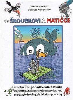 Obálka titulu O Šroubkovi a Matičce