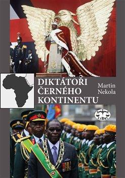 Obálka titulu Diktátoři černého kontinentu